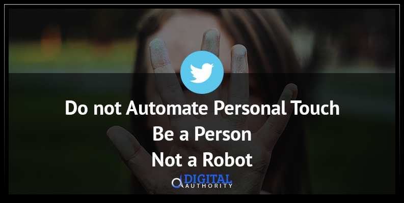 Do not Automate Personal Touch