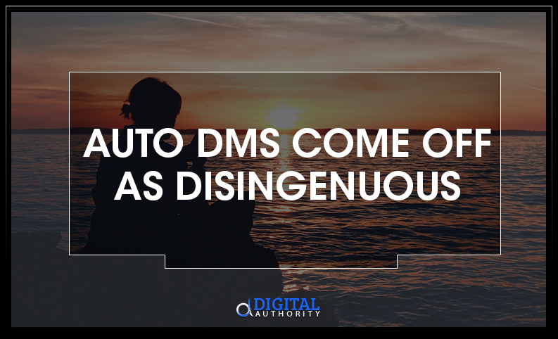 auto-dms-come-off-as-disingenuous