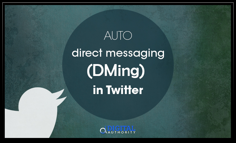 auto-direct-messaging-dming-in-twitter