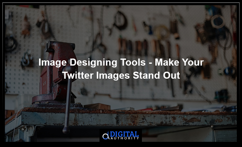image-designing-tools-make-your-twitter-images-stand-out