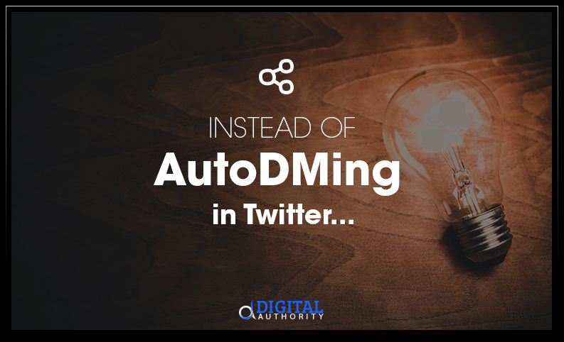 instead-of-autodming-in-twitter