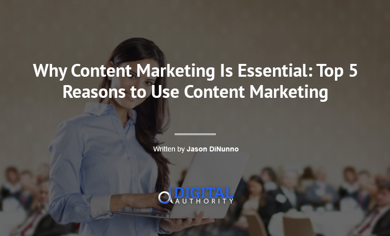 why-content-marketing-is-essential-featured-image